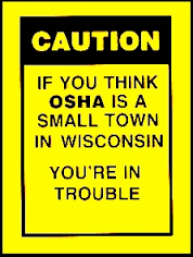 A humorous perspective on OSHA also highlights the organization's power - and the importance of complying without being compromised.