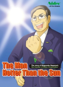 "Shigenobu Nagamori, ""The Man Hotter Than the Sun"", does not mess around when it comes to major business deals.—Nidec image"